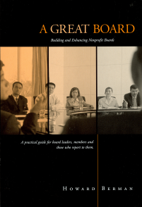 A Great Board: Building and Enhancing Nonprofit Boards cover photo by Howard Berman